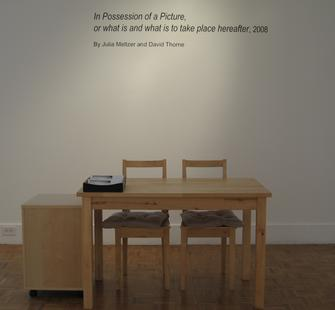 In Possession of a Picture, or what is and what is to take place hereafter, 2008