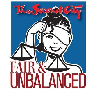 The Second City: Fair & Unbalanced