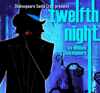 "Shakespeare Santa Cruz presents ""Twelfth Night"""