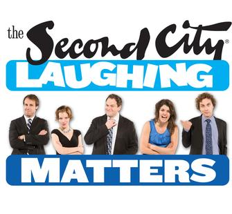 The Second City: Laughing Matters